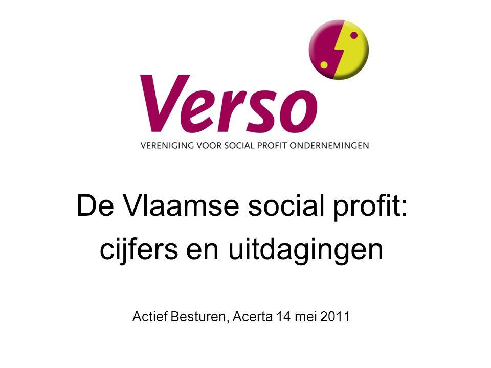 De Vlaamse social profit: cijfers en uitdagingen Actief Besturen, Acerta 14 mei 2011
