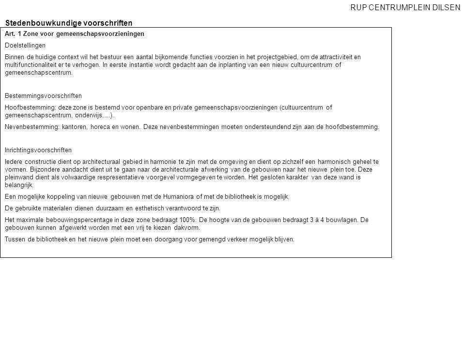 Stedenbouwkundige voorschriften RUP CENTRUMPLEIN DILSEN Art. 1 Zone voor gemeenschapsvoorzieningen Doelstellingen Binnen de huidige context wil het be