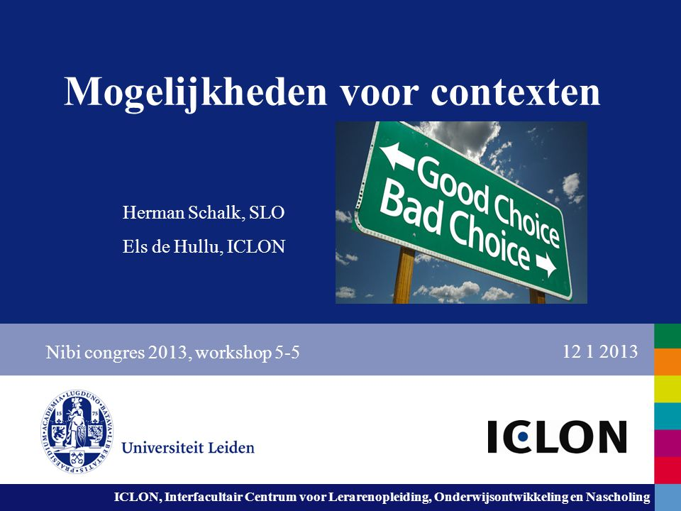 ICLON, Interfacultair Centrum voor Lerarenopleiding, Onderwijsontwikkeling en Nascholing Warming up en introductie Wie is wie.