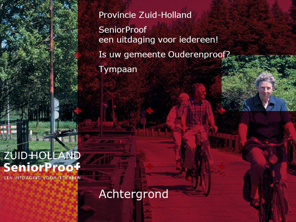 Achtergrond Provincie Zuid-Holland SeniorProof een uitdaging voor iedereen.