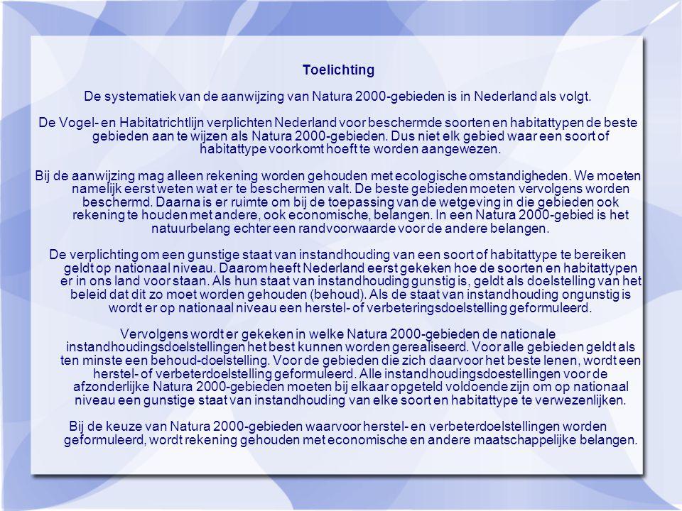 Toelichting De systematiek van de aanwijzing van Natura 2000-gebieden is in Nederland als volgt.