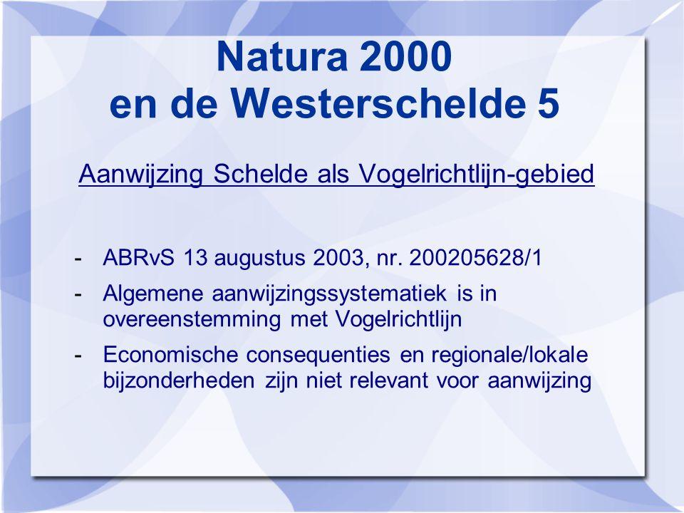 Natura 2000 en de Westerschelde 5 Aanwijzing Schelde als Vogelrichtlijn-gebied -ABRvS 13 augustus 2003, nr.