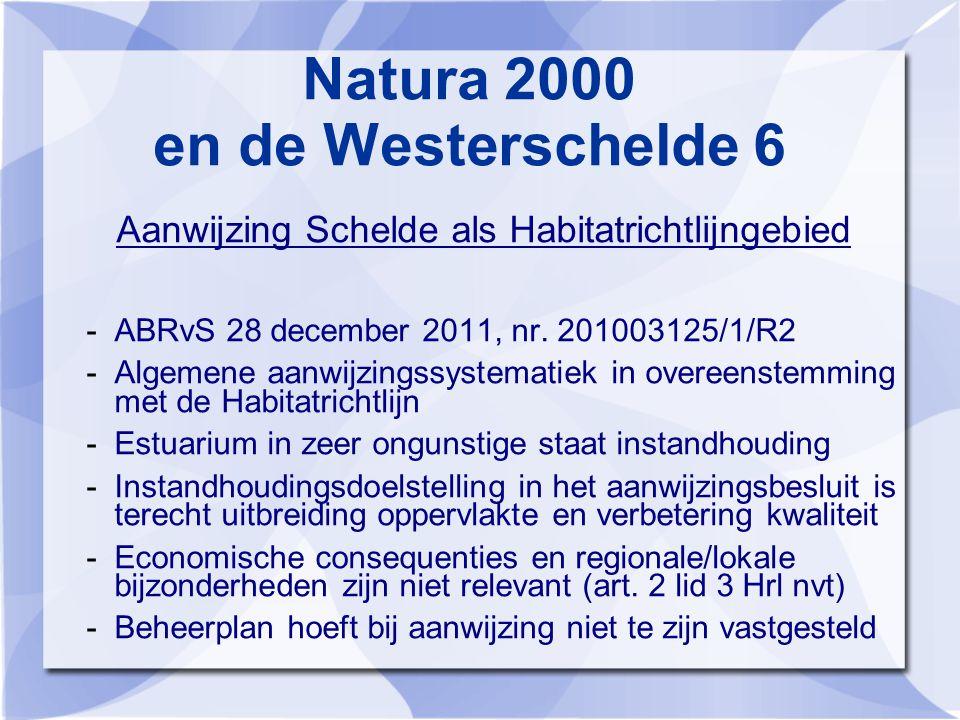 Natura 2000 en de Westerschelde 6 Aanwijzing Schelde als Habitatrichtlijngebied -ABRvS 28 december 2011, nr.