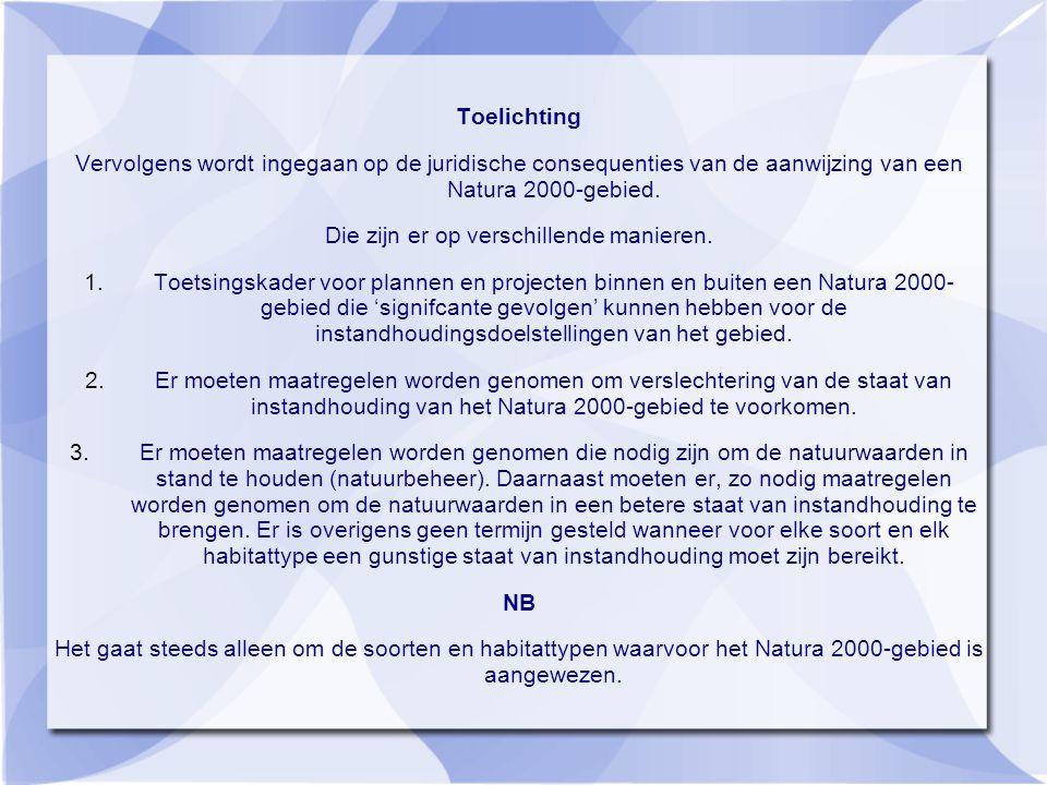 Toelichting Vervolgens wordt ingegaan op de juridische consequenties van de aanwijzing van een Natura 2000-gebied.