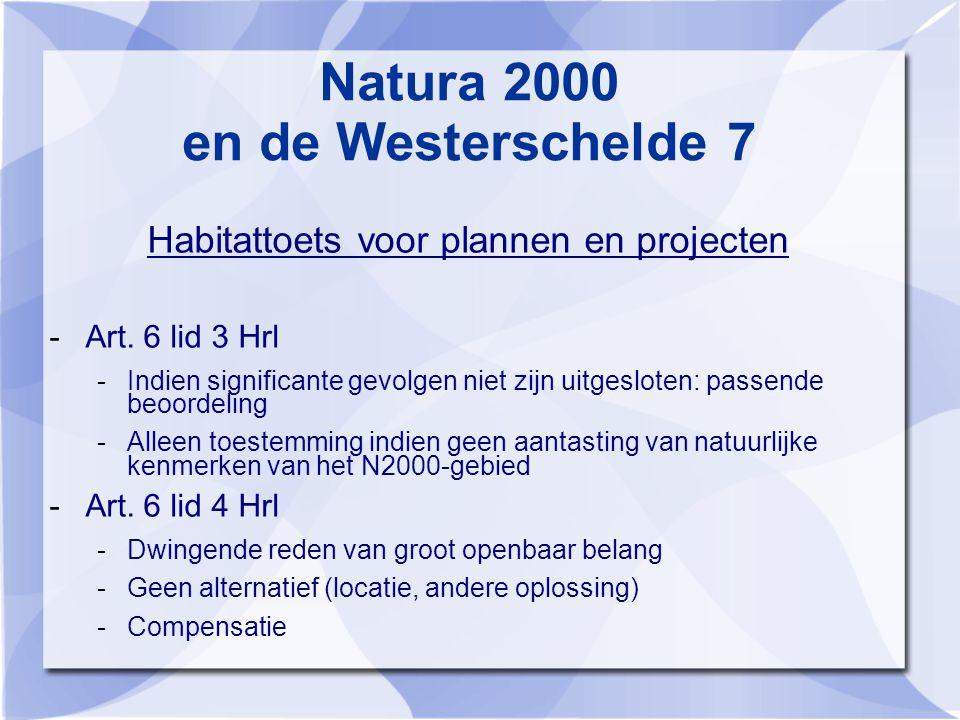 Natura 2000 en de Westerschelde 7 Habitattoets voor plannen en projecten -Art.