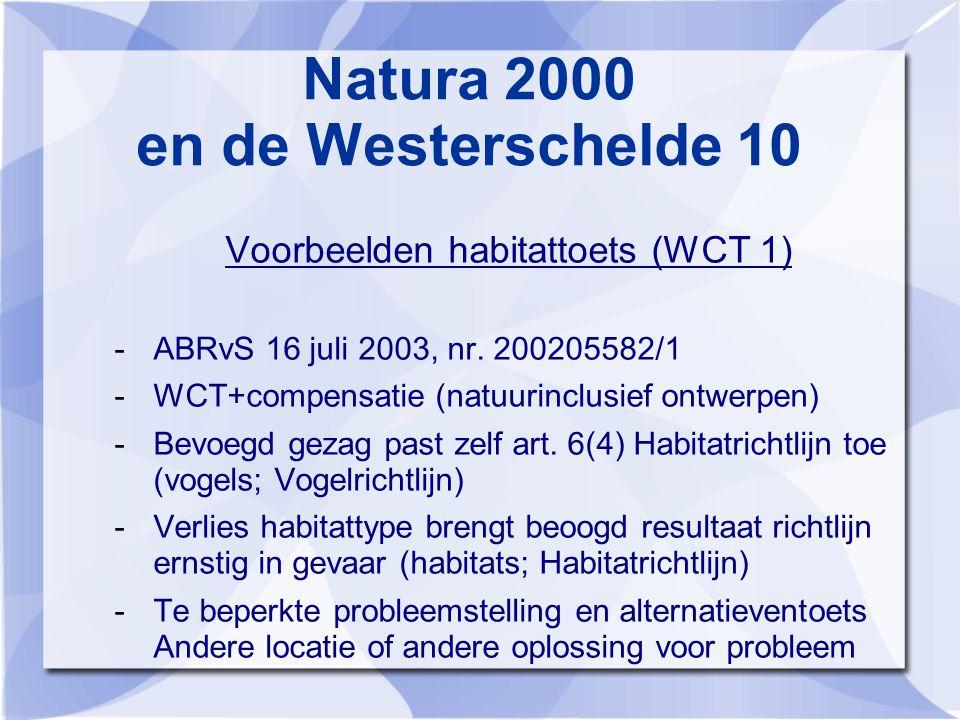 Natura 2000 en de Westerschelde 10 Voorbeelden habitattoets (WCT 1) -ABRvS 16 juli 2003, nr.