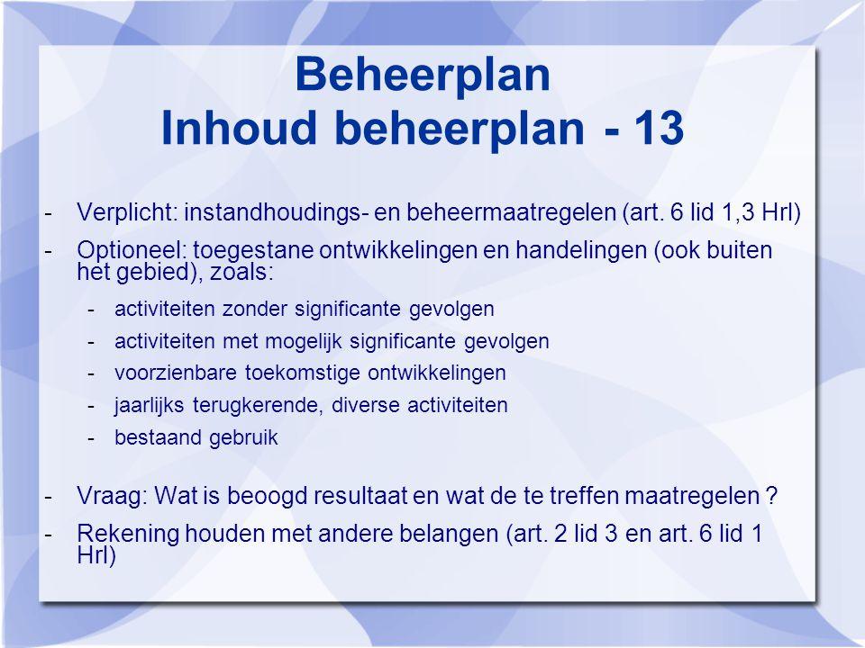 Beheerplan Inhoud beheerplan - 13 -Verplicht: instandhoudings- en beheermaatregelen (art.