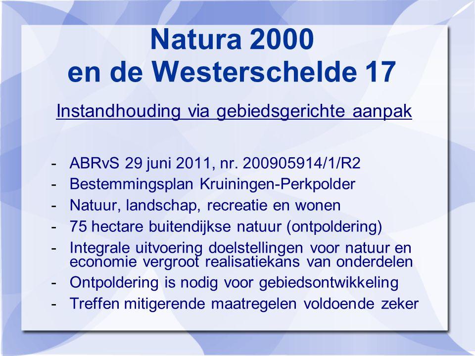 Natura 2000 en de Westerschelde 17 Instandhouding via gebiedsgerichte aanpak -ABRvS 29 juni 2011, nr.