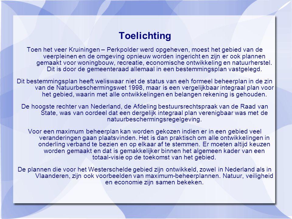 Toelichting Toen het veer Kruiningen – Perkpolder werd opgeheven, moest het gebied van de veerpleinen en de omgeving opnieuw worden ingericht en zijn er ook plannen gemaakt voor woningbouw, recreatie, economische ontwikkeling en natuurherstel.