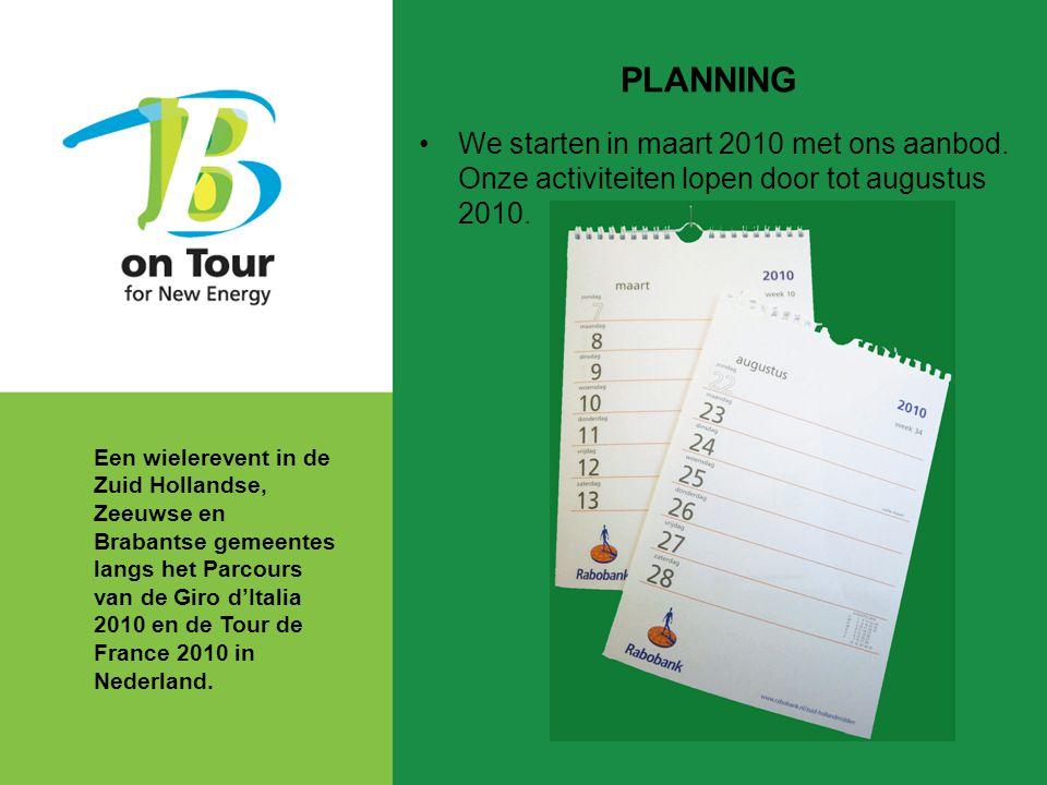 PLANNING We starten in maart 2010 met ons aanbod. Onze activiteiten lopen door tot augustus 2010.