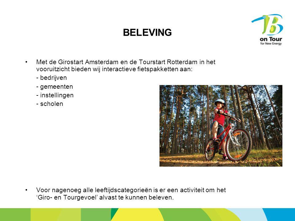 BELEVING Met de Girostart Amsterdam en de Tourstart Rotterdam in het vooruitzicht bieden wij interactieve fietspakketten aan: - bedrijven - gemeenten - instellingen - scholen Voor nagenoeg alle leeftijdscategorieën is er een activiteit om het 'Giro- en Tourgevoel' alvast te kunnen beleven.