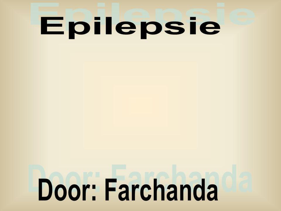 Wat is epilepsie.Waardoor wordt epilepsie door veroorzaakt.