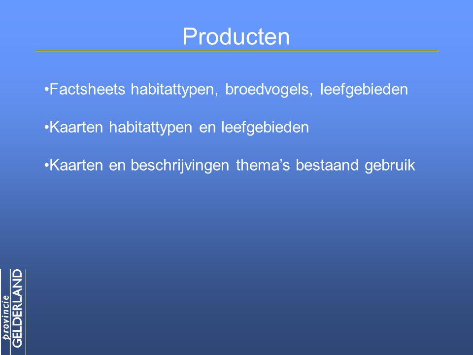Producten Factsheets habitattypen, broedvogels, leefgebieden Kaarten habitattypen en leefgebieden Kaarten en beschrijvingen thema's bestaand gebruik