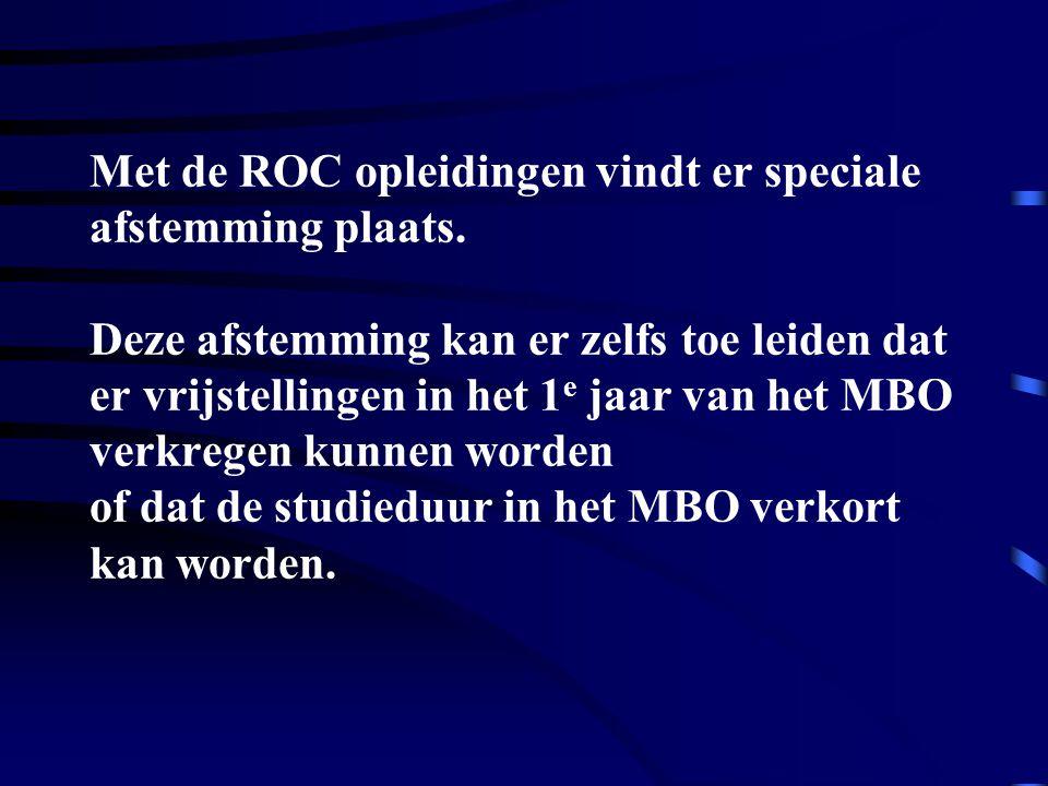 Met de ROC opleidingen vindt er speciale afstemming plaats. Deze afstemming kan er zelfs toe leiden dat er vrijstellingen in het 1 e jaar van het MBO