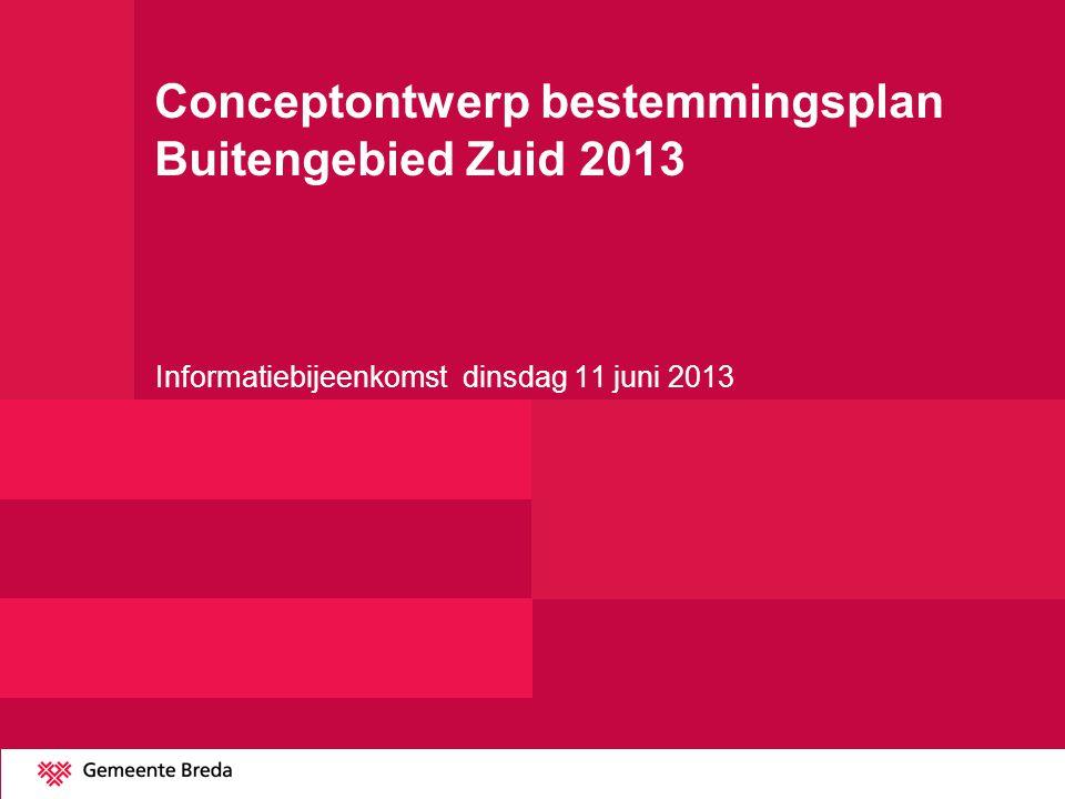 Conceptontwerp bestemmingsplan Buitengebied Zuid 2013 Informatiebijeenkomst dinsdag 11 juni 2013