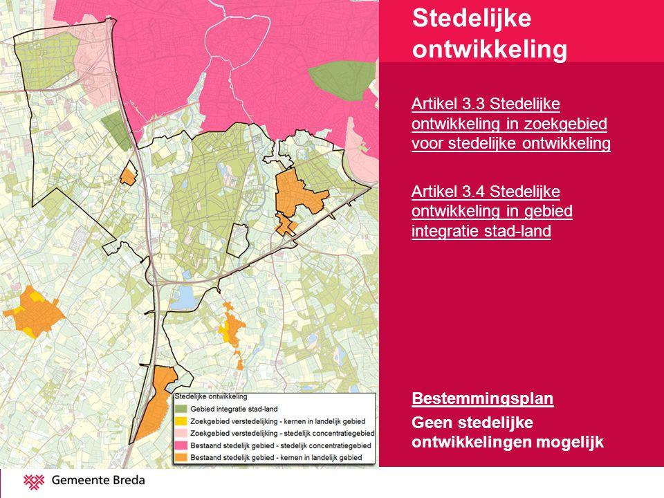 Stedelijke ontwikkeling Artikel 3.3 Stedelijke ontwikkeling in zoekgebied voor stedelijke ontwikkeling Artikel 3.4 Stedelijke ontwikkeling in gebied i