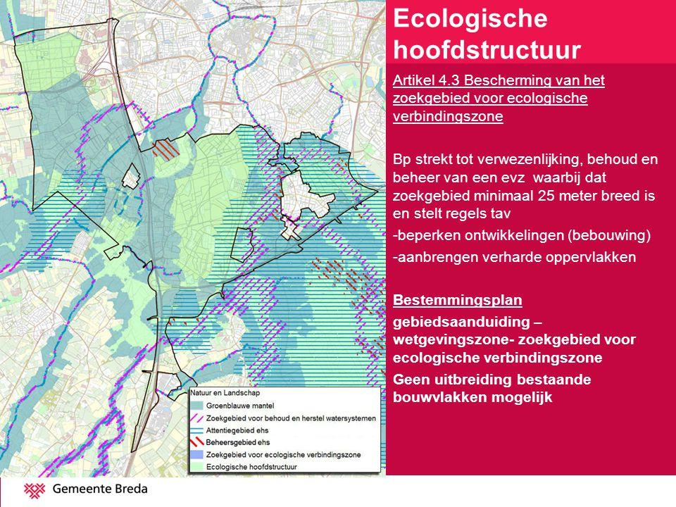 Artikel 4.3 Bescherming van het zoekgebied voor ecologische verbindingszone Bp strekt tot verwezenlijking, behoud en beheer van een evz waarbij dat zo