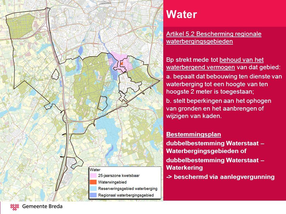 Artikel 5.2 Bescherming regionale waterbergingsgebieden Bp strekt mede tot behoud van het waterbergend vermogen van dat gebied: a. bepaalt dat bebouwi
