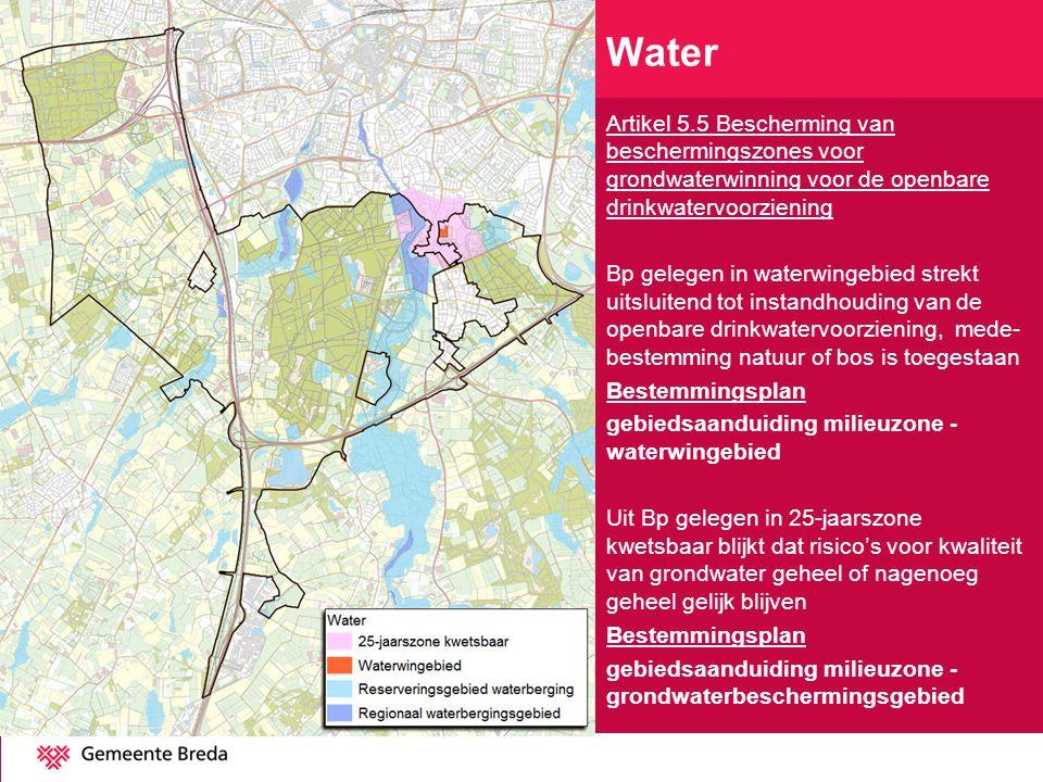 Artikel 5.5 Bescherming van beschermingszones voor grondwaterwinning voor de openbare drinkwatervoorziening Bp gelegen in waterwingebied strekt uitslu