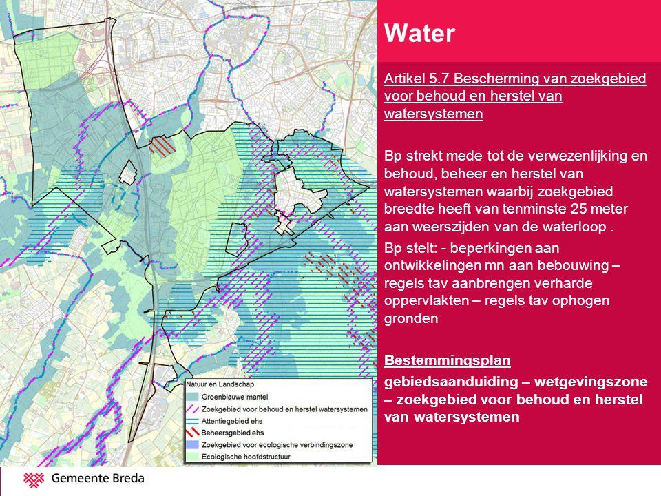 Artikel 5.7 Bescherming van zoekgebied voor behoud en herstel van watersystemen Bp strekt mede tot de verwezenlijking en behoud, beheer en herstel van