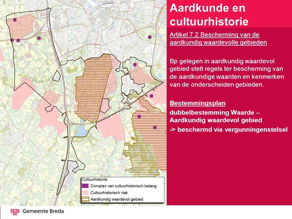 Artikel 7.2 Bescherming van de aardkundig waardevolle gebieden Bp gelegen in aardkundig waardevol gebied stelt regels ter bescherming van de aardkundi