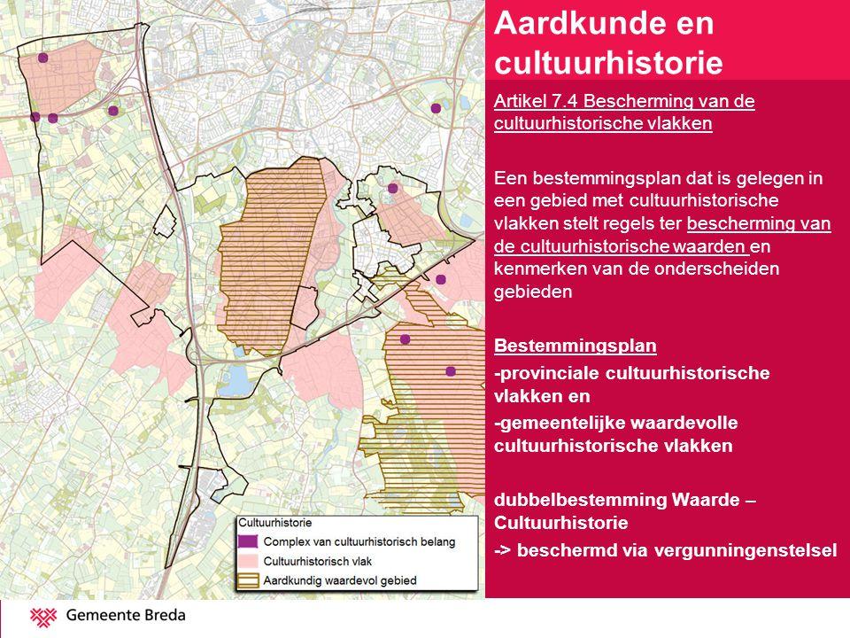 Artikel 7.4 Bescherming van de cultuurhistorische vlakken Een bestemmingsplan dat is gelegen in een gebied met cultuurhistorische vlakken stelt regels