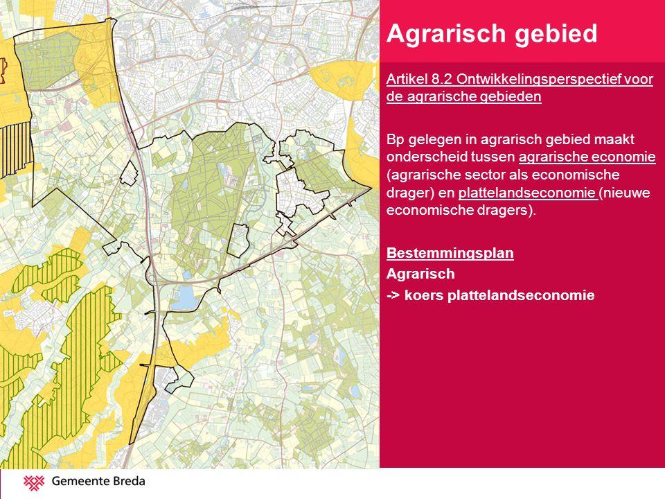 Artikel 8.2 Ontwikkelingsperspectief voor de agrarische gebieden Bp gelegen in agrarisch gebied maakt onderscheid tussen agrarische economie (agrarisc