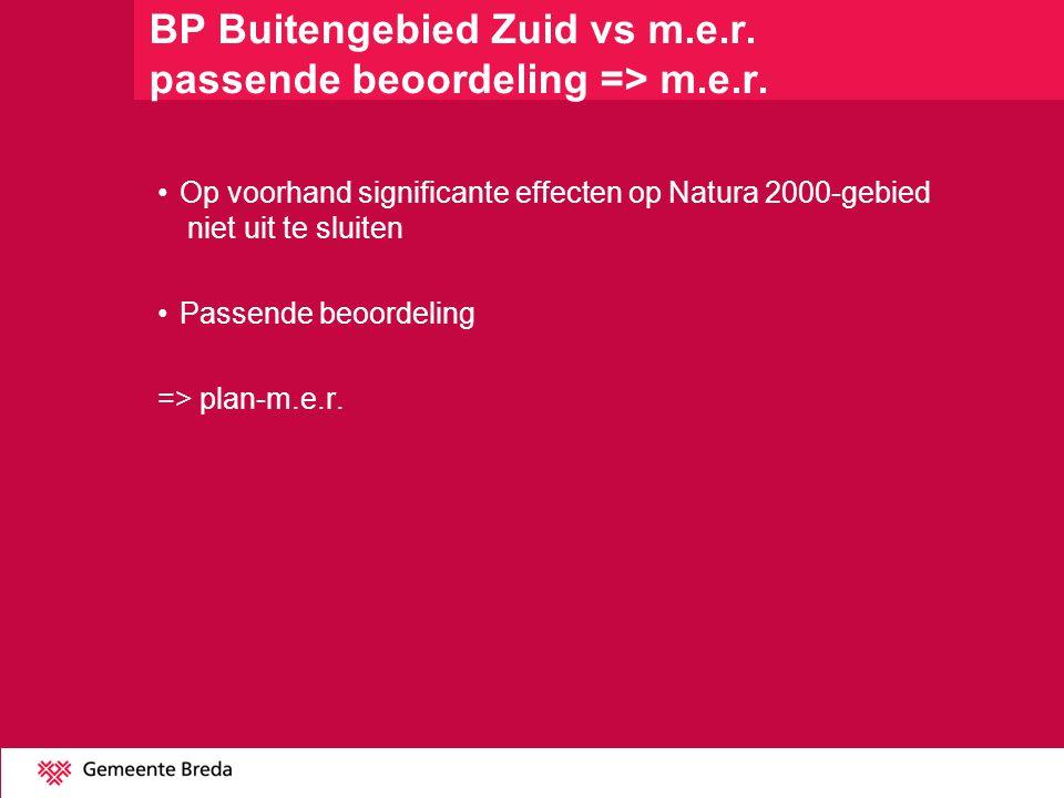 BP Buitengebied Zuid vs m.e.r. passende beoordeling => m.e.r. Op voorhand significante effecten op Natura 2000-gebied niet uit te sluiten Passende beo