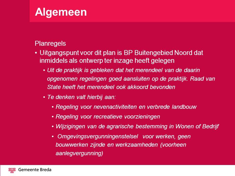 Algemeen Planregels Uitgangspunt voor dit plan is BP Buitengebied Noord dat inmiddels als ontwerp ter inzage heeft gelegen Uit de praktijk is gebleken