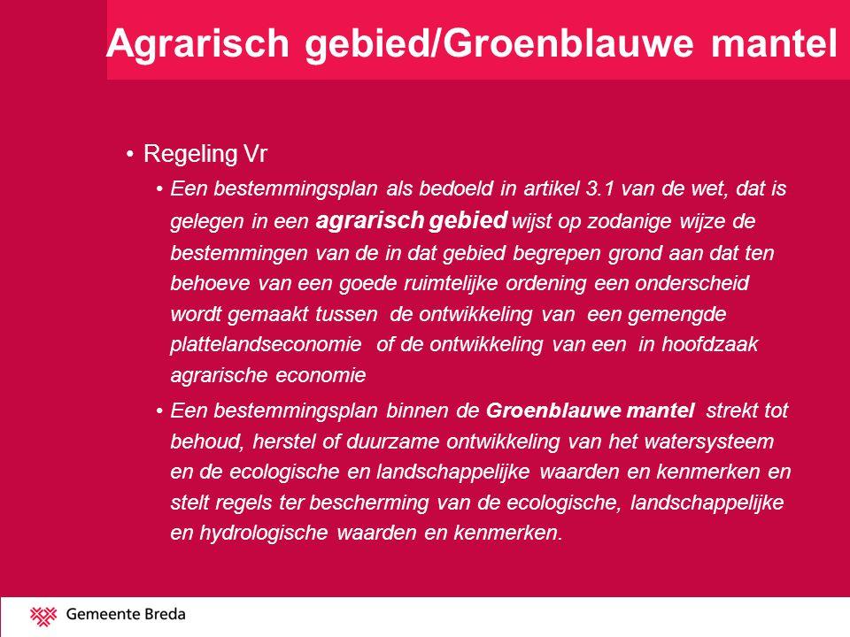 Agrarisch gebied/Groenblauwe mantel Regeling Vr Een bestemmingsplan als bedoeld in artikel 3.1 van de wet, dat is gelegen in een agrarisch gebied wijs