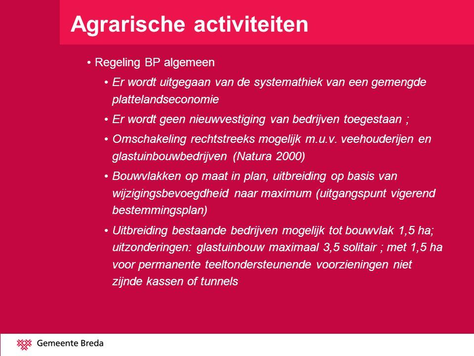 Agrarische activiteiten Regeling BP algemeen Er wordt uitgegaan van de systemathiek van een gemengde plattelandseconomie Er wordt geen nieuwvestiging