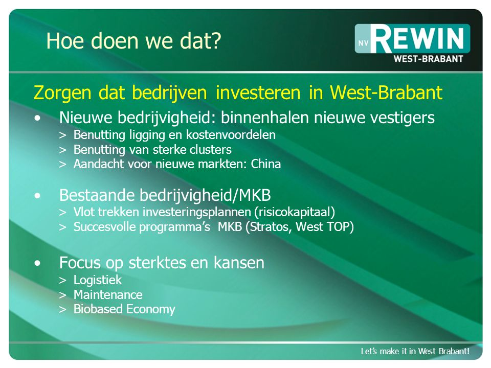 Let's make it in West Brabant.