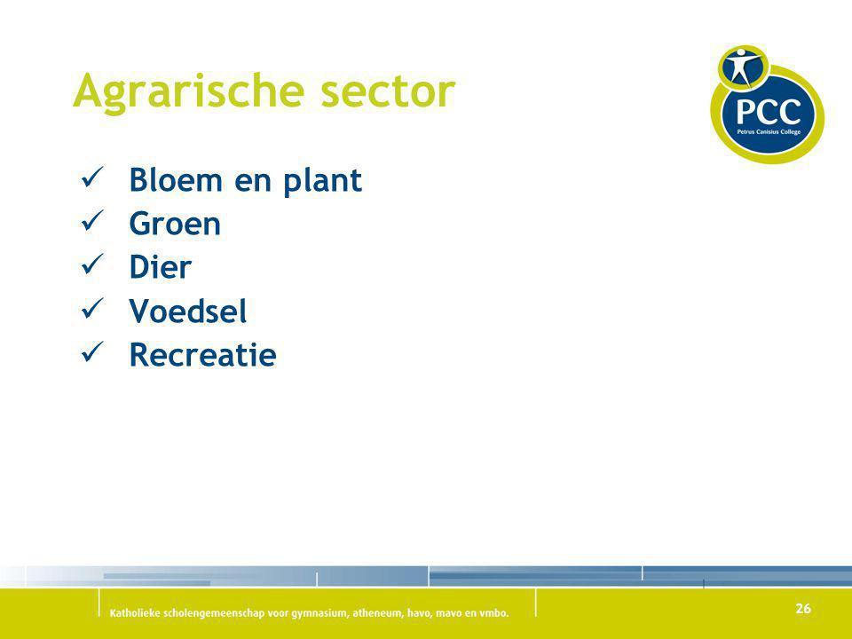 26 Agrarische sector Bloem en plant Groen Dier Voedsel Recreatie