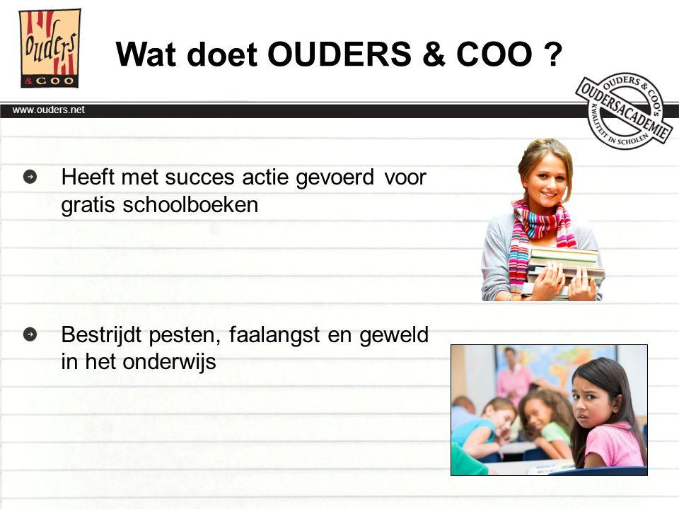 www.ouders.net Ondersteunt overblijfmedewerkers Geeft boeiende ouderavonden Geeft informatie en tips over onderwijs en opvoeding via OUDERS & COO Magazine Wat doet OUDERS & COO ?