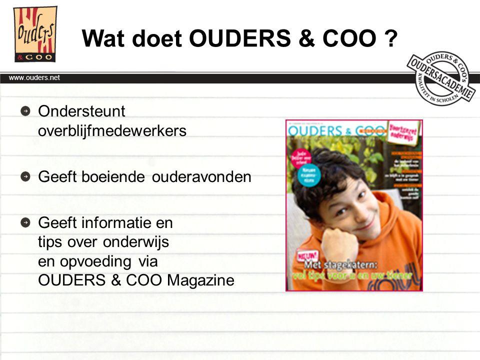 www.ouders.net Schoolt en ondersteunt MR- en OR-leden Behartigt belangen voor ouders, voert overleg met de overheid Geeft hulp en advies via 0800 5010 Wat doet OUDERS & COO ?