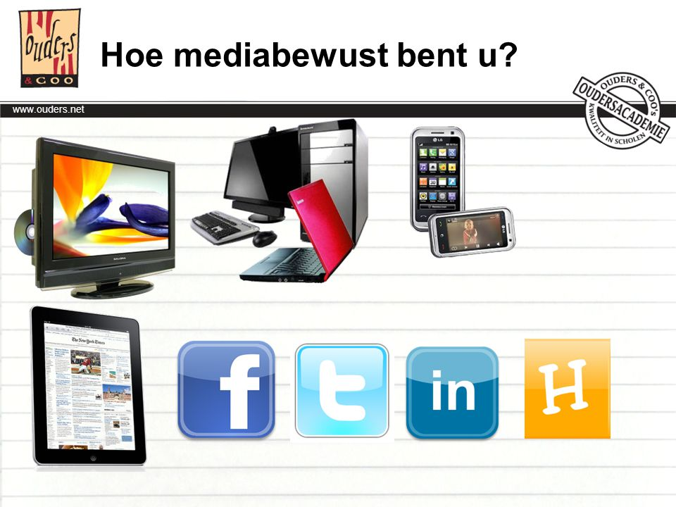 www.ouders.net Wat is media? Meervoudsvorm medium: Massacommunicatie Interactieve communicatie