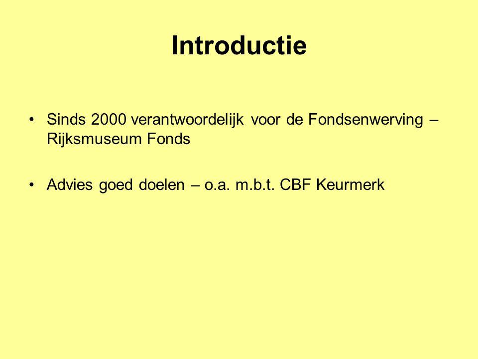 Sinds 2000 verantwoordelijk voor de Fondsenwerving – Rijksmuseum Fonds Advies goed doelen – o.a. m.b.t. CBF Keurmerk