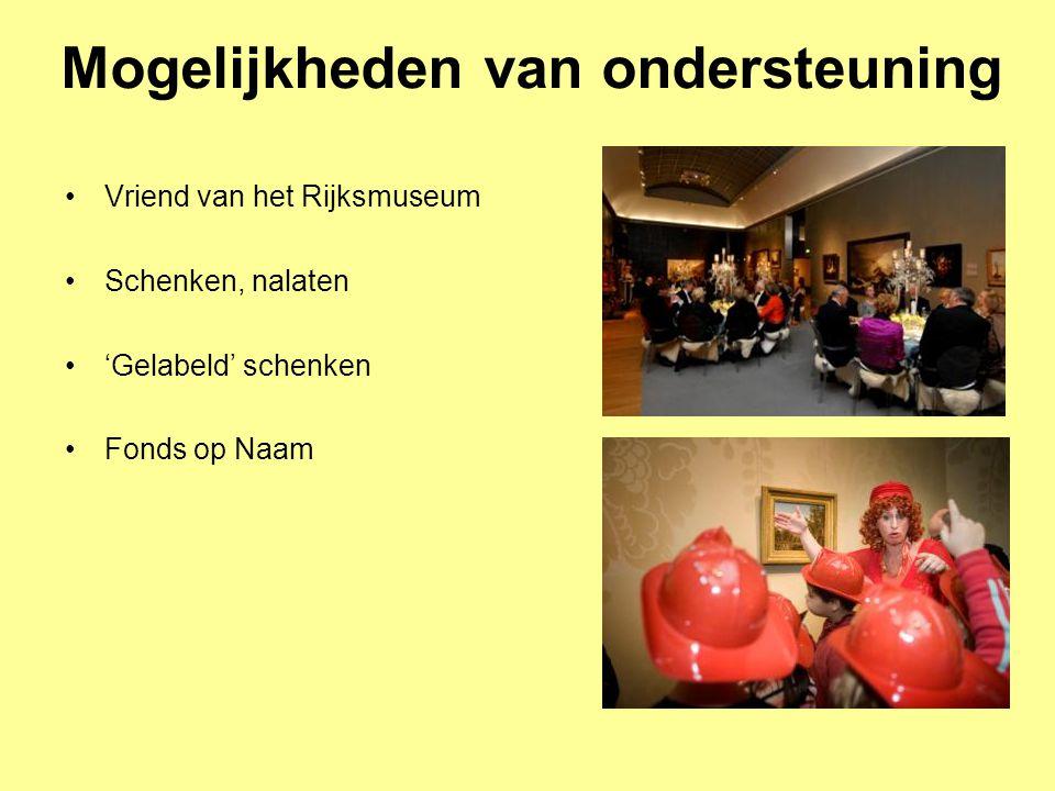 Mogelijkheden van ondersteuning Vriend van het Rijksmuseum Schenken, nalaten 'Gelabeld' schenken Fonds op Naam