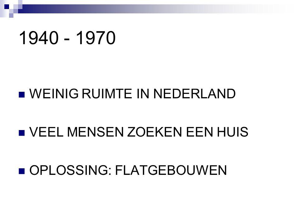1940 - 1970 WEINIG RUIMTE IN NEDERLAND VEEL MENSEN ZOEKEN EEN HUIS OPLOSSING: FLATGEBOUWEN