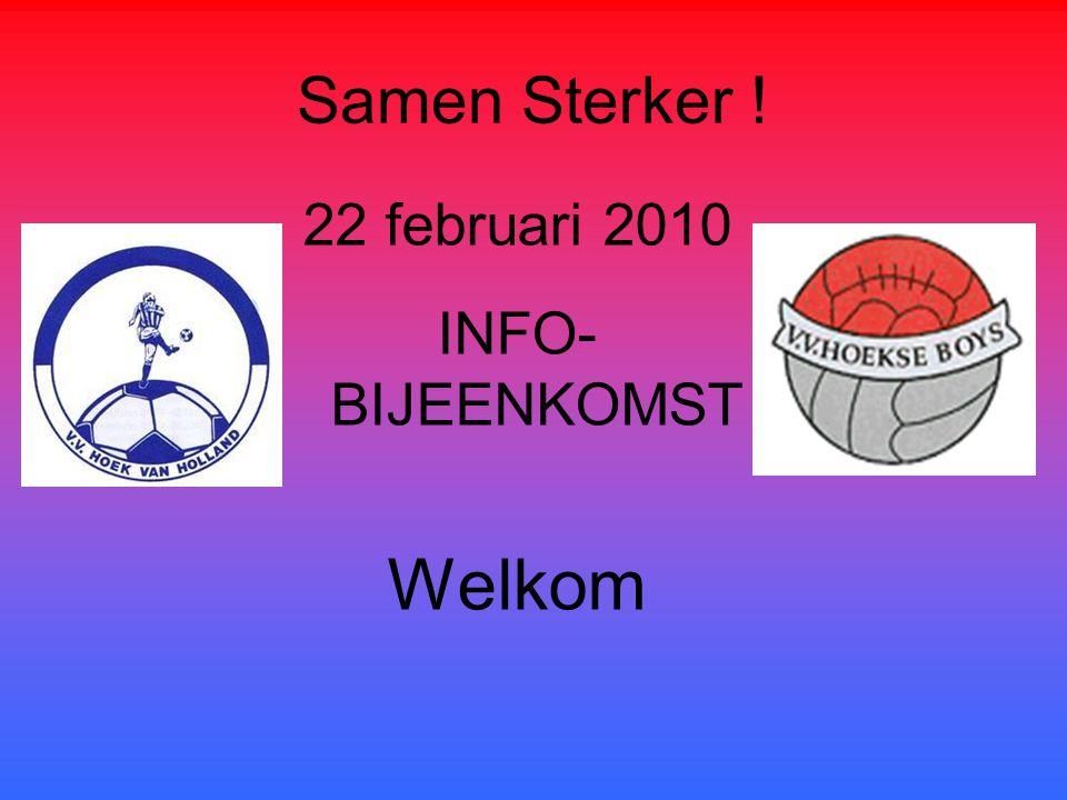 Samen Sterker ! 22 februari 2010 INFO- BIJEENKOMST Welkom