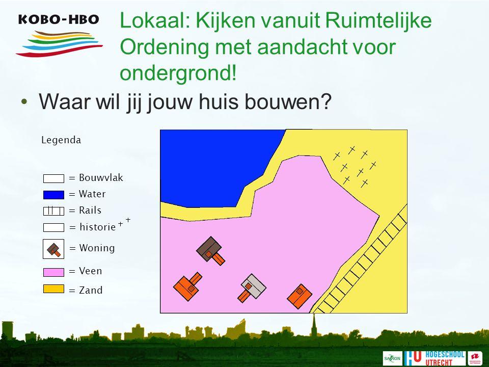 Waar wil jij jouw huis bouwen? = Water = Rails = Woning = Veen = Zand = Bouwvlak Legenda = historie Lokaal: Kijken vanuit Ruimtelijke Ordening met aan