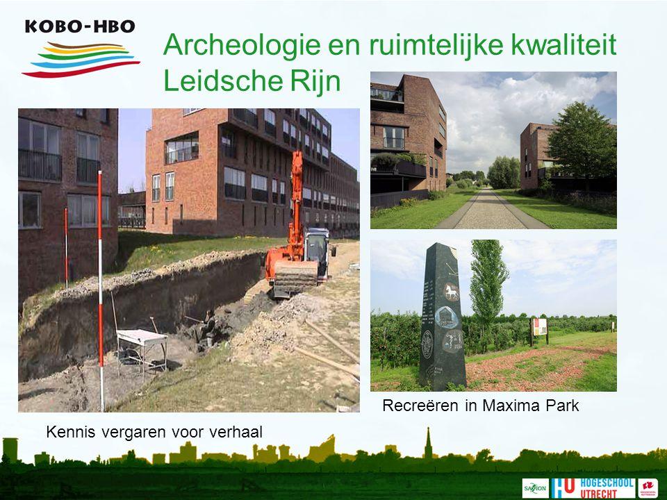 Archeologie en ruimtelijke kwaliteit Leidsche Rijn Recreëren in Maxima Park Kennis vergaren voor verhaal