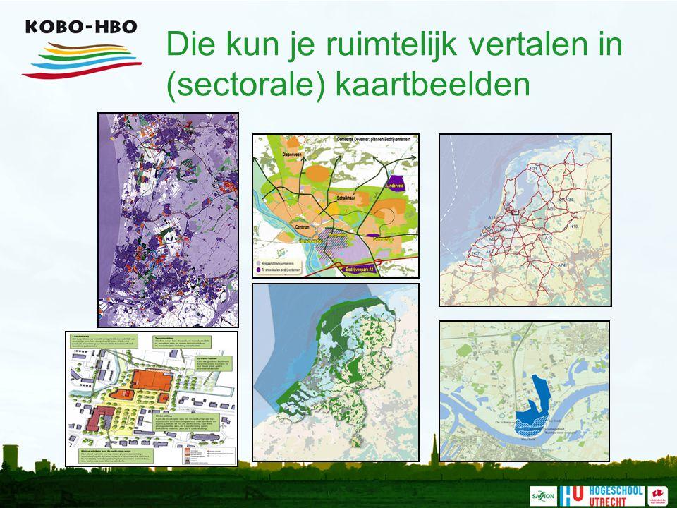 Die kun je ruimtelijk vertalen in (sectorale) kaartbeelden