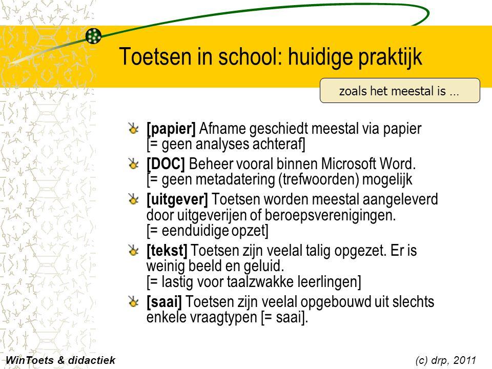 Toetsen in school: huidige praktijk WinToets & didactiek(c) drp, 2011 zoals het meestal is … Voorbeeld: voertuigentechniek Voorbeeld: economie