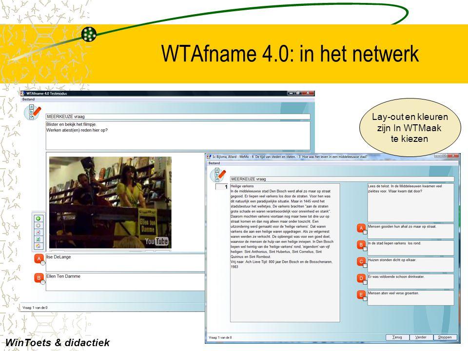WTAfname 4.0: in het netwerk WinToets & didactiek Lay-out en kleuren zijn In WTMaak te kiezen