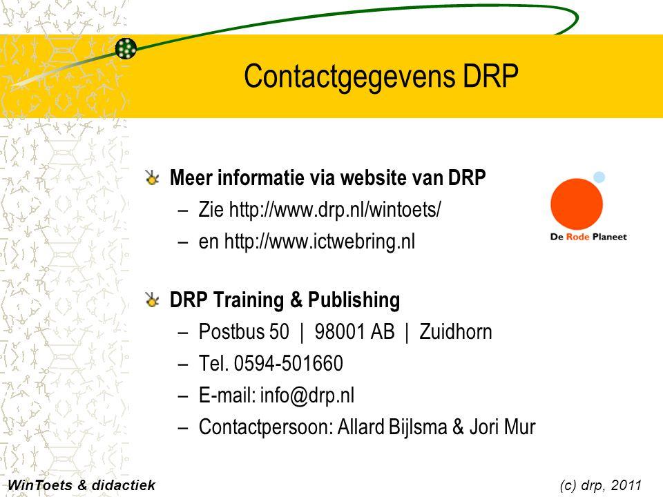 Contactgegevens DRP Meer informatie via website van DRP –Zie http://www.drp.nl/wintoets/ –en http://www.ictwebring.nl DRP Training & Publishing –Postb