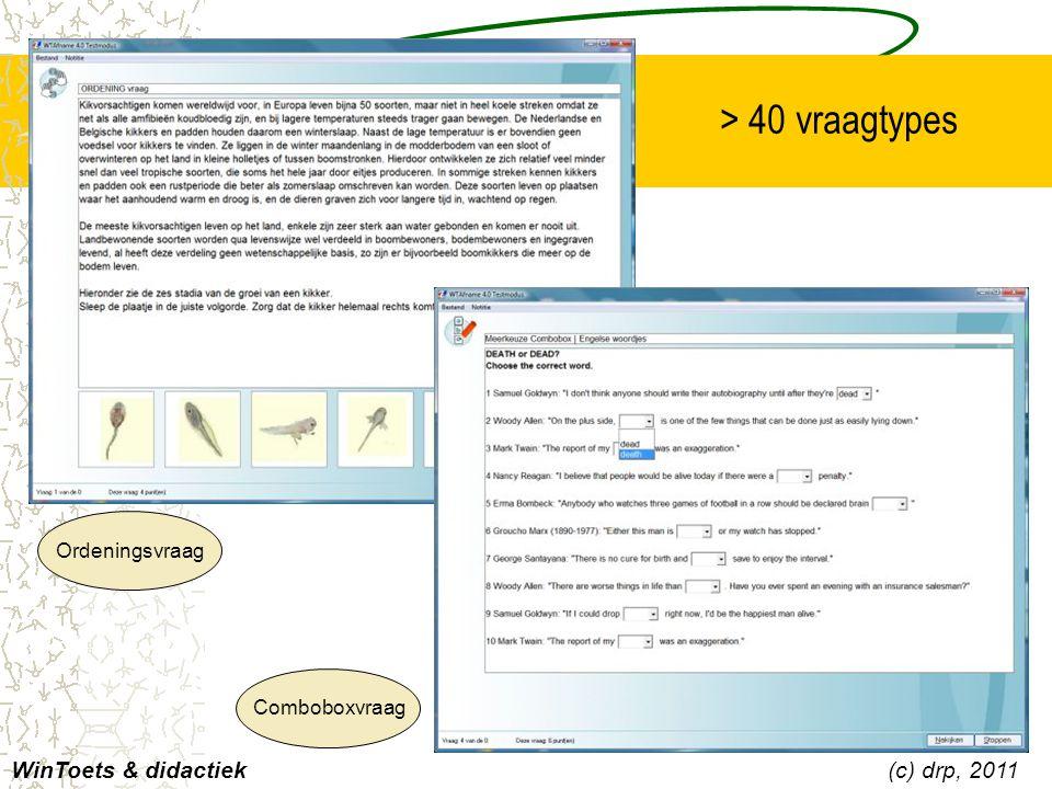 Ordeningsvraag WinToets & didactiek(c) drp, 2011 Comboboxvraag > 40 vraagtypes