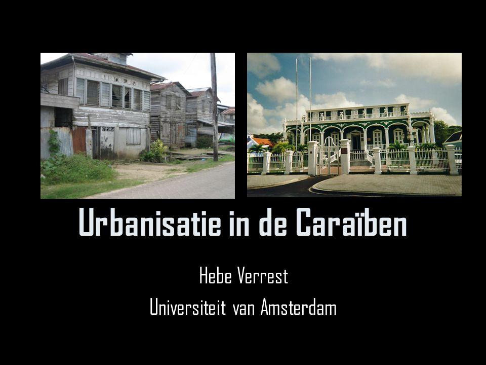 Urbanisatie in de Caraïben Hebe Verrest Universiteit van Amsterdam