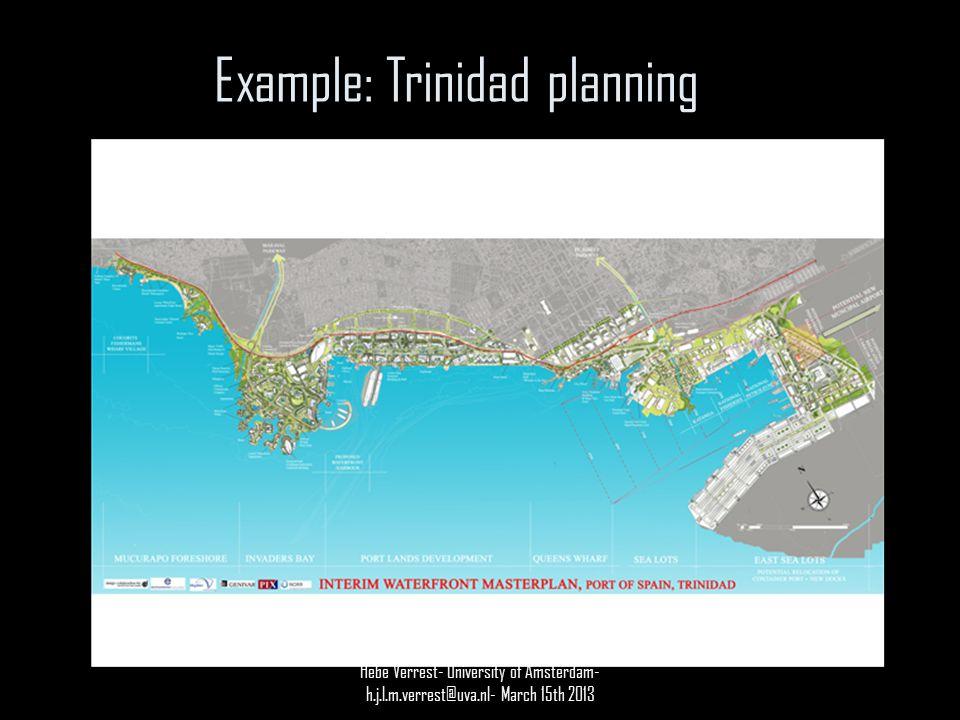 Example: Trinidad planning Hebe Verrest- University of Amsterdam- h.j.l.m.verrest@uva.nl- March 15th 2013