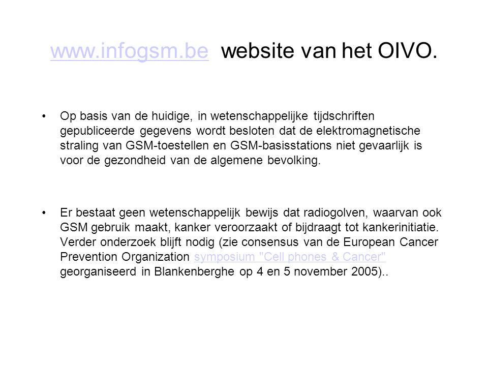 www.infogsm.bewww.infogsm.be website van het OIVO. Op basis van de huidige, in wetenschappelijke tijdschriften gepubliceerde gegevens wordt besloten d